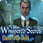 Whispered Secrets: Dans l'Au-Delà