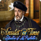 Amulet of Time: Shadow of la Rochelle