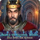 Bridge to Another World: Das Spiel der Könige