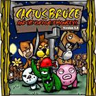 Cactus Bruce & the Corporate Monkeys