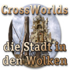 CrossWorlds: Die Stadt in den Wolken