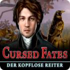 Cursed Fates: Der kopflose Reiter