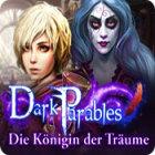Dark Parables: Die Königin der Träume