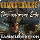 Golden Trails 2: Das verlorene Erbe Sammleredition