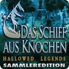 Hallowed Legends - Das Schiff aus Knochen Sammleredition