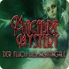 Macabre Mysteries: Der Fluch des Nightingale