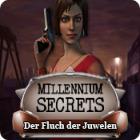 Millennium Secrets: Der Fluch der Juwelen