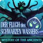 Mystery of the Ancients: Der Fluch des Schwarzen Wassers