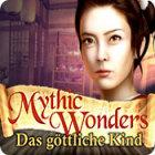 Mythic Wonders: Das göttliche Kind