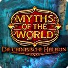 Myths of the World: Die chinesische Heilerin