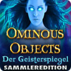 Ominous Objects: Der Geisterspiegel Sammleredition