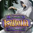 Prinzessin Isabella und der Fluch der Hex