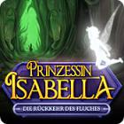 Prinzessin Isabella: Die Rueckkehr des Fluches