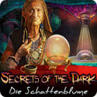 Secrets of the Dark: Die Schattenblume