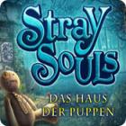 Stray Souls: Das Haus der Puppen