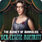 Agency of Anomalies: Der letzte Auftritt