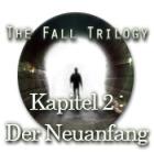 The Fall Trilogy - Kapitel 2: Der Neuanfan