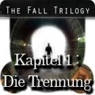 The Fall Trilogy: Kapitel 1 - Die Trennung