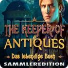 The Keeper of Antiques: Das lebendige Buch Sammleredition