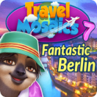 Travel Mosaics 7: Fantastic Berlin