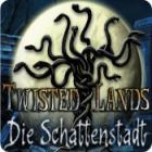 Twisted Lands: Die Schattenstadt