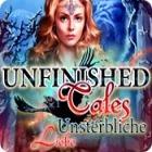 Unfinished Tales: Unsterbliche Liebe