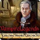 Vampire Legends: Kisilovas wahre Geschichte