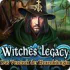 Witches' Legacy: Das Versteck der Hexenkönigin