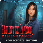 Haunted Manor: Remembrance Collector's Edition
