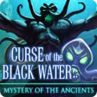 Mystery Of The Ancients: The Curse of the Black Water