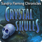 Sandra Fleming Chronicles: The Crystal Skulls