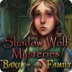 Shadow Wolf Mysteries: Bane of the Family