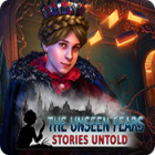 The Unseen Fears: Stories Untold
