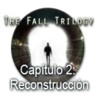 The Fall Trilogy Capítulo 2: Reconstrucción