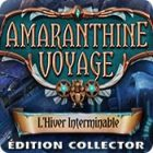 Amaranthine Voyage: L'Hiver Interminable Édition Collector