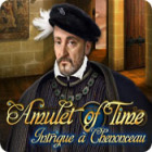 Amulet of Time: Intrigue à Chenonceau