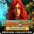 Dangerous Games: Prisonniers du Destin Edition Collector