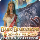Dark Dimensions: Wax Beauty Collector's Edition