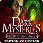 Dark Mysteries: Le Dévoreur d'Ames Edition Collector