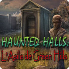 Haunted Halls: L'Asile de Green Hills