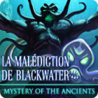 Mystery of the Ancients: La Malédiction de Blackwater