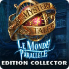 Mystery Tales: Le Monde Parallèle Edition Collector
