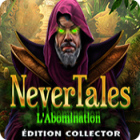 Nevertales: L'Abomination Édition Collector