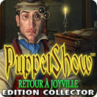 PuppetShow: Retour à Joyville Edition Collector