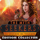 The Myth Seekers: La Légende de Vulcain. Edition collector