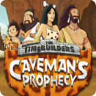 The Timebuilders: Caveman's Prophecy