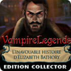 Vampire Legends: L'Inavouable Histoire d'Elizabeth Bathory Edition Collector